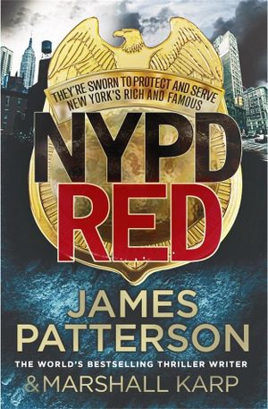 NYPD Red : NYPD Red Series : Book 1 - James Patterson