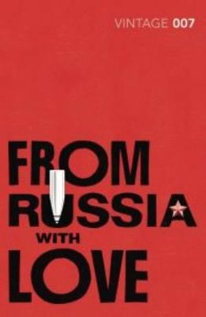 Booktopia - From Russia with Love , Classics Edition by Ian Fleming ...