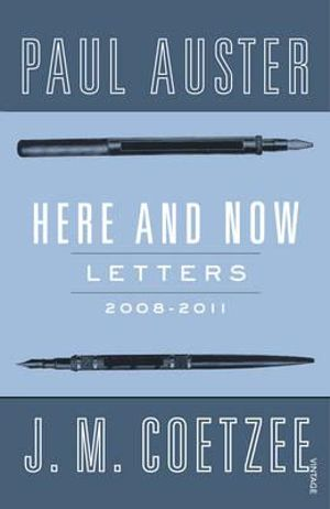 Here and Now : Letters - J. M. Coetzee