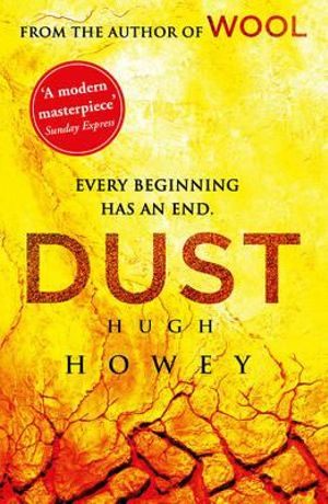 Dust : Wool Trilogy : Book 3 - Hugh Howey