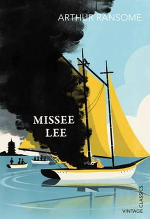 Booktopia Missee Lee By Arthur Ransome 9780099589426 border=