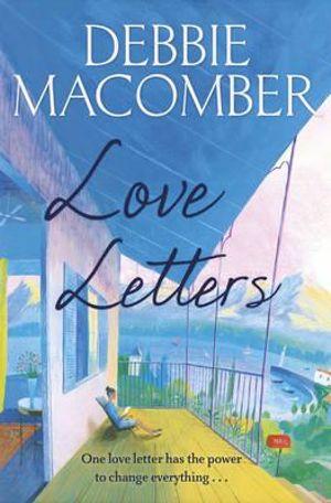 Love Letters : A Rose Harbor Novel - Debbie Macomber