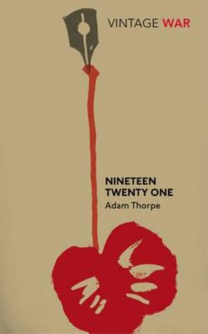 Nineteen Twenty-One : Vintage War - Adam Thorpe
