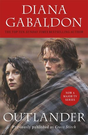Outlander : TV Tie-In Edition : Outlander Series : Book 1 (Previously Published as Cross Stitch) - Diana Gabaldon