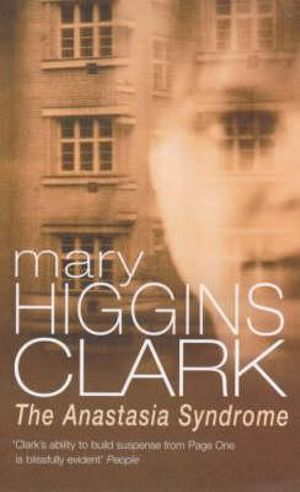 The Anastasia Syndrome  : And Other Stories - Mary Higgins Clark