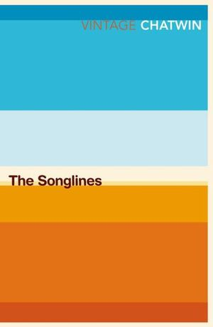 The Songlines : Vintage Classics - Bruce Chatwin