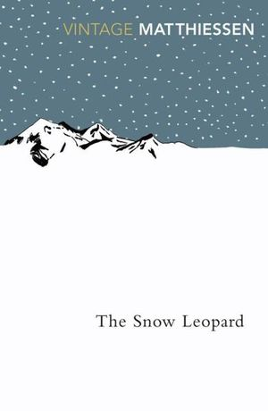 The Snow Leopard : Vintage Classics - Peter Matthiessen