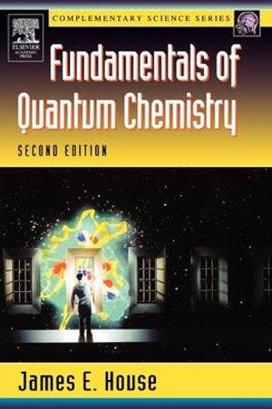 Fundamentals of quantum chemistry james e house