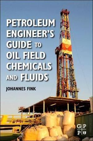 Petroleum Engineer's Guide to Oil Field Chemicals and Fluids Johannes Karl Fink