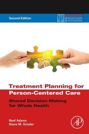 Treatment Planning for Person-Centered Care : Shared Decision Making for Whole Health - Neal Adams