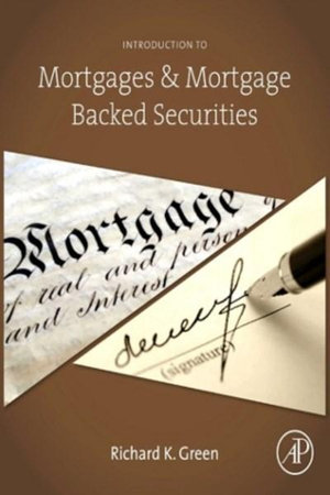 Introduction to Mortgages & Mortgage Backed Securities - Richard K. Green