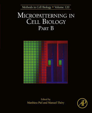 Micropatterning in Cell Biology Part B : Methods in Cell Biology - Matthieu Piel