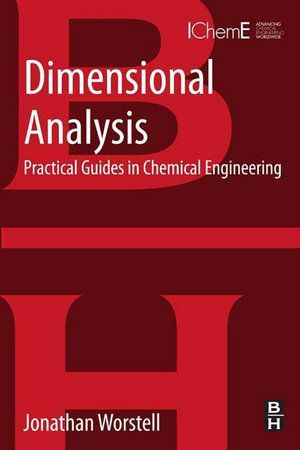 Dimensional Analysis : Practical Guides in Chemical Engineering - Jonathan Worstell