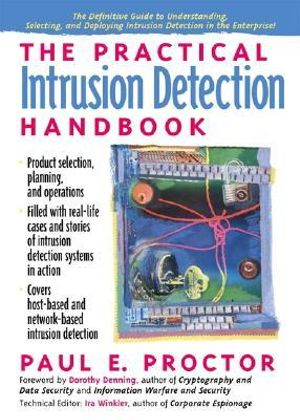 The Practical Intrusion Detection Handbook Paul E. Proctor