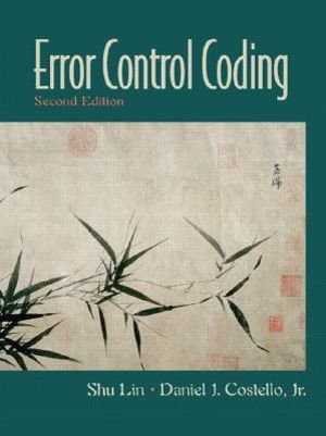 Error Control Coding: Fundamentals and Applications Daniel J. Costello, Shu Lin