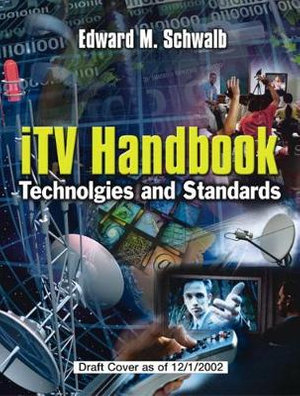 ITV Handbook: Technologies and Standards Edward M. Schwalb