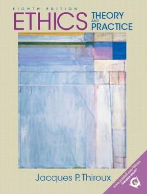Ethics:Theory and Practice : Theory and Practice - Thiroux