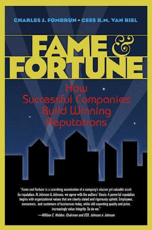 Fame and Fortune : How Successful Companies Build Winning Reputations, Adobe Reader - Charles J. Fombrun