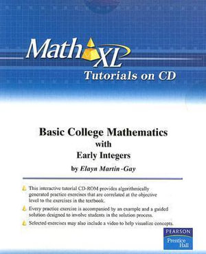 MathXL Tutorials on CD for Basic College Mathematics with Early Integers : Math XL - Elayn Martin-Gay