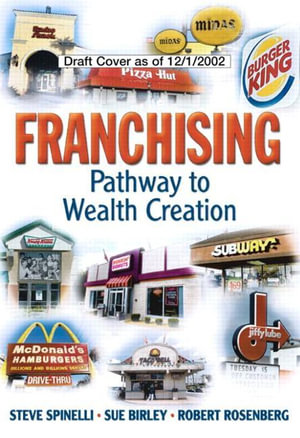 Franchising : Pathway to Wealth Creation - Stephen, Jr. Spinelli