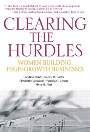 Clearing the Hurdles : Women Building High-Growth Businesses - Candida G. Brush