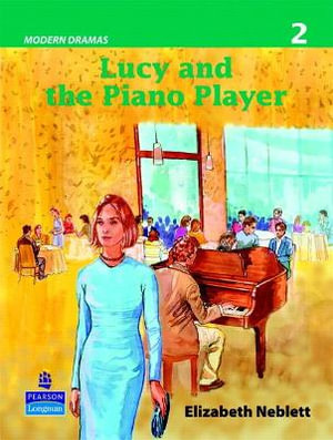 Lucy and the Piano Player (Modern Dramas 2) Elizabeth Neblett
