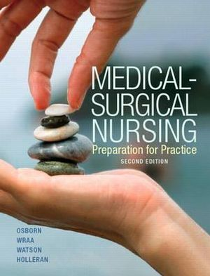 Medical-Surgical Nursing (2nd Edition) Kathleen S. Osborn, Cheryl E. Wraa, Annita Watson and Renee S. Holleran