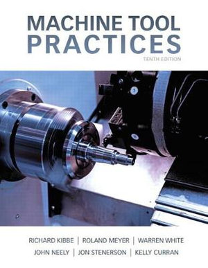 Machine Tool Practices - Richard R. Kibbe