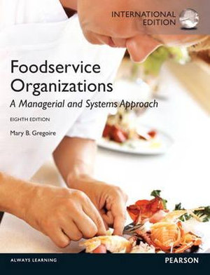 Food Service Organizations : A Managerial and Systems Approach : 8th Edition - Mary B. Gregoire
