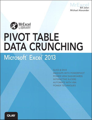 Excel 2013 Pivot Table Data Crunching - Bill Jelen