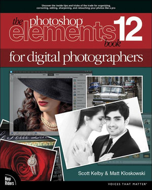 The Photoshop Elements 12 Book for Digital Photographers - Scott Kelby