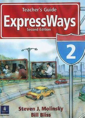 Expressways: Level 2 Teachers Guide by Steven J Molinsky, Bill Bliss