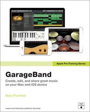 Apple Pro Training : GarageBand - Mary Plummer