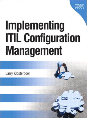 Implementing Itil Configuration Management - Larry Klosterboer