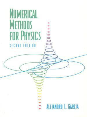 Numerical Methods for Physics : 2nd Edition - Alejandro L. Garcia