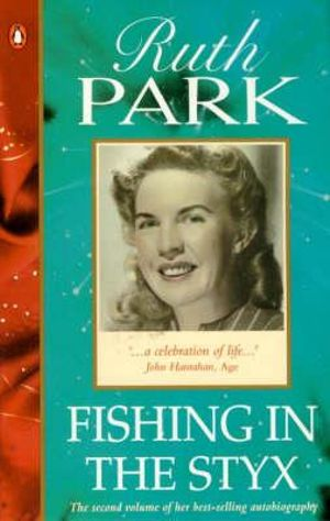 Fishing in the Styx - Ruth Park