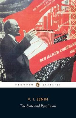 The State and Revolution : Penguin Twentieth-Century Classics -  Vladimir Lenin