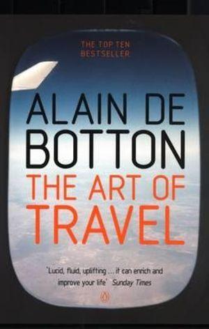 The Art of Travel - Alain de Botton