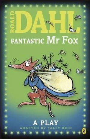 Fantastic Mr. Fox : A Play : Puffin Story Bks. - Dahl Roald