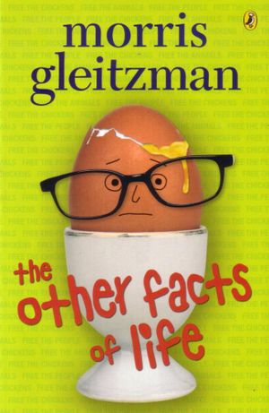 The Other Facts of Life - Morris Gleitzman