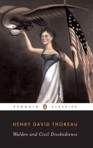Walden and Civil Disobedience : Penguin American Library - Henry David Thoreau