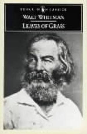 Leaves of Grass : The First (1855) Edition -  Walt Whitman