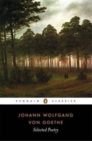 Selected Poetry : Penguin Classics - Johann Wolfgang von Goethe