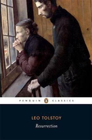 Resurrection : Penguin Classics - Leo Tolstoy