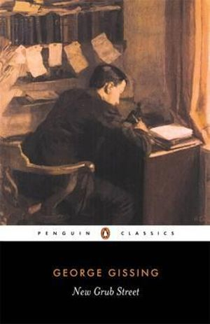 New Grub Street : Penguin Classics - George Gissing
