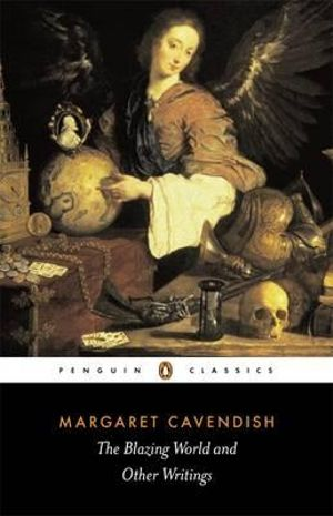 The Blazing World and Other Writings : Penguin Classics - Margaret Cavendish