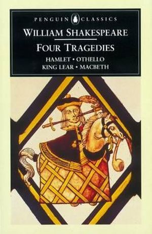 Four Tragedies : Penguin Classics - William Shakespeare