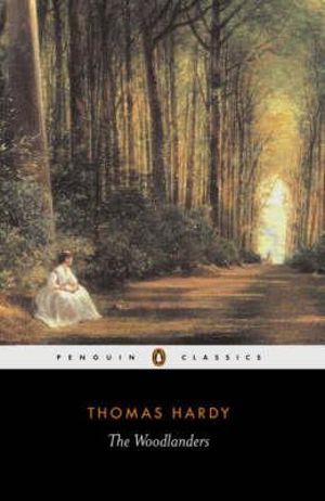 The Woodlanders : Penguin Classics - Thomas Hardy