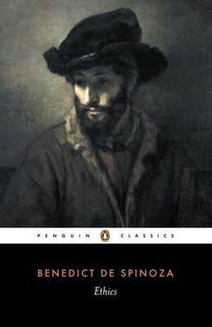 Ethics : Penguin Classics -  Benedict De Spinoza