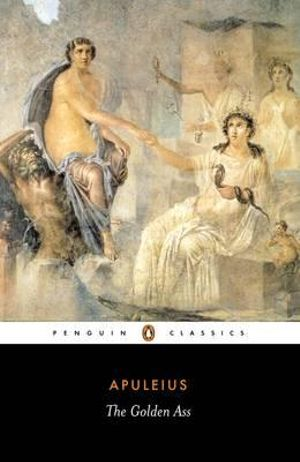 The Golden Ass : Penguin Classics - Apuleius